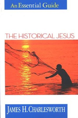 The Historical Jesus: An Essential Guide  -     By: James H. Charlesworth