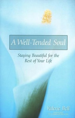 A Well-Tended Soul   -     By: Valerie Bell