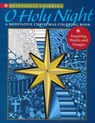Devotional Coloring: O Holy Night A Meditative  Christmas Coloring Book  -