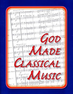 God Made Classical Music Student Workbook   -