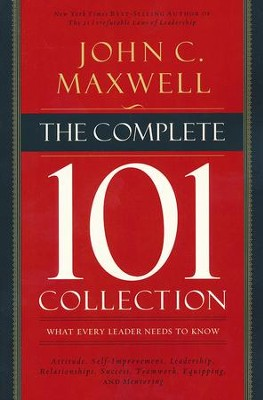 The Complete 101 Collection: What Every Leader Needs to Know  -     By: John C. Maxwell