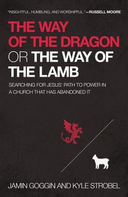 The Way of the Dragon or the Way of the Lamb  -     By: Jamin Goggin, Kyle Strobel