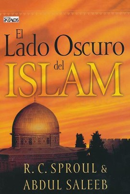 El Lado Oscuro del Islam  (The Dark Side of Islam)  -     By: R.C. Sproul, Abdul Saleeb