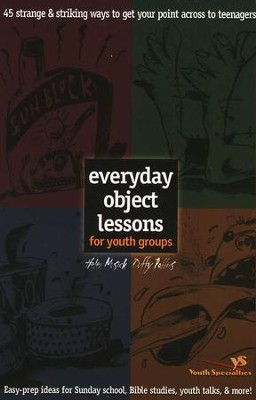 Everyday Object Lessons for Youth Groups   -     By: Helen Musick, Duffy Robbins