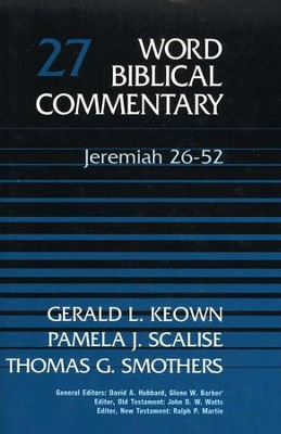 Jeremiah 26-52: Word Biblical Commentary [WBC]   -     By: Gerald L. Keown, Pamela J. Scalise, Thomas G. Smothers