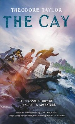The Cay: A Classic Story of Friendship & Adventure   -     By: Theodore Taylor