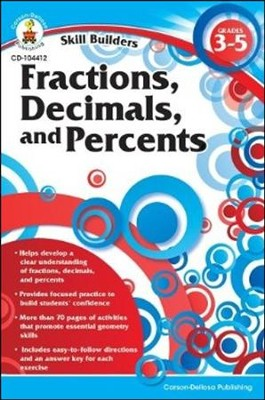 Skill Builders Fractions, Decimals and Percents Grades 3-5  -