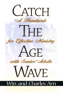Catch the Age Wave   -     By: Win Arn, Charles Arn
