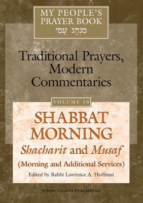 My People's Prayer Book Vol. 10-Shabbat Morning: Shacharit and Musaf-Morning and Additional Services  -     By: Rabbi Lawrence A. Hoffman