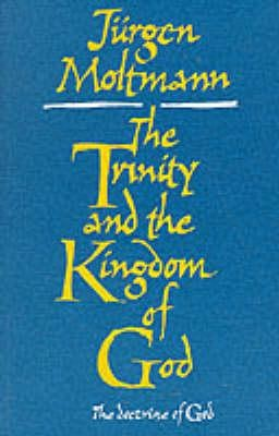 Trinity and the Kingdom of God: The Doctrine of God  -     By: Jurgen Moltmann, M. Kohl