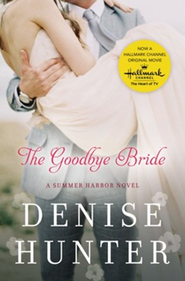 The Goodbye Bride  -     By: Denise Hunter