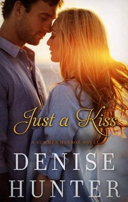Just a Kiss  -     By: Denise Hunter