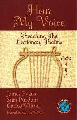 Hear My Voice: Preaching The Lectionary Psalms (Cycles A, B, and C)  -     Edited By: Carlos Wilton     By: James L. Evans, Stan Purdum, Carlos Wilton
