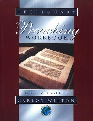 Lectionary Preaching Workbook (Series VIII, Cycle C)  -     By: Carlos Wilton