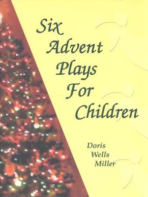 Six Advent Plays for Children  -     By: Doris Wells Miller