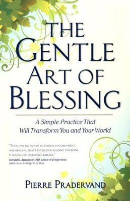 The Gentle Art Of Blessing, Softcover   -     By: Pierre Pradervand