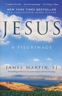 Jesus: A Pilgrimage   -     By: James Martin