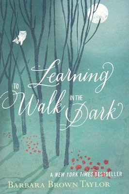 Learning to Walk in the Dark  -     By: Barbara Brown Taylor