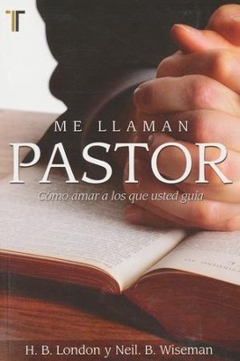 Me Llaman Pastor  (They Call Me Pastor)  -     By: H.B. London, Neil B. Wiseman
