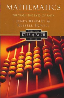 Mathematics Through the Eyes of Faith  -     By: Russell Howell, James Bradley