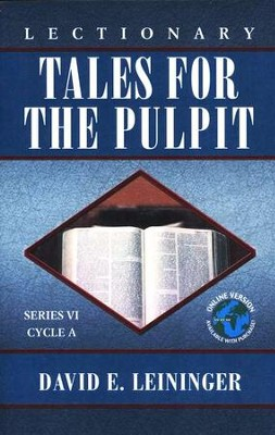 Lectionary Tales for the Pulpit (VI, A)  -     By: David E. Leininger
