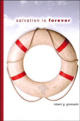 Salvation Is Forever  -     By: Robert Glenn Gromacki