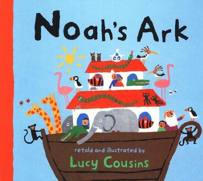 Noah's Ark    -     By: Lucy Cousins