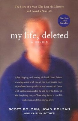 My Life, Deleted: A Memoir of Starting Over   -     By: Scott Bolzan, Joan Bolzan, Caitlin Rother