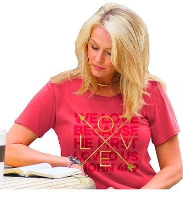 We Love Because He First Loved Us, Ladies Shirt, Coral, Large  -