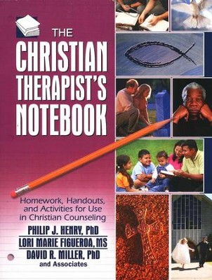 The Christian Therapist's Notebook: Homework, Handouts, and Activities for use in Christian Counseling  -     By: Philip J. Henry, Lori Marie Figueroa, David R. Miller
