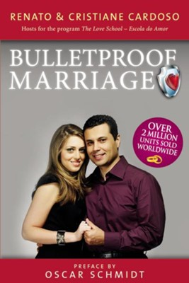 Bullet Proof Marriage   -     By: Renato Cardoso, Cristiane Cardoso