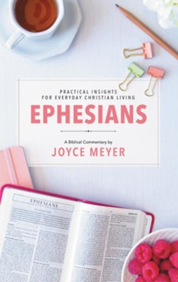 Ephesians: Biblical Commentary  -     By: Joyce Meyer