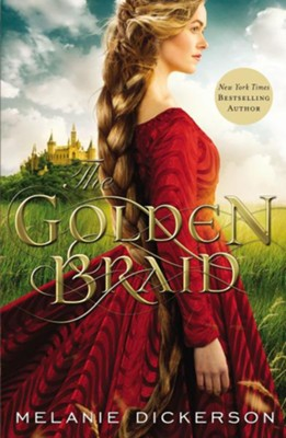 The Golden Braid #6   -     By: Melanie Dickerson