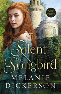 The Silent Songbird #7   -     By: Melanie Dickerson