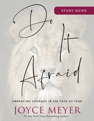 Do It Afraid Study Guide: Embracing Courage in the Face of Fear  -     By: Joyce Meyer