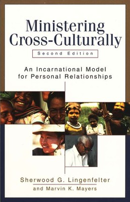 Ministering Cross-Culturally, 2d ed.: An Incarnational Model for Personal Relationships  -     By: Sherwood G. Lingenfelter, Marvin K. Mayers