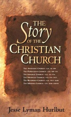 Story of the Christian Church, Revised Edition,   -     By: Jesse Lyman Hurlbut