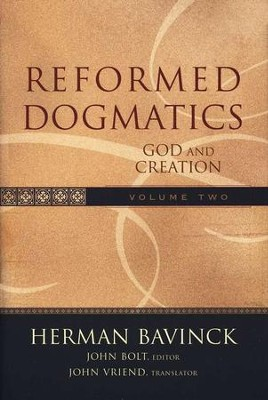 Reformed Dogmatics, Volume 2: God and Creation   -     By: Herman Bavinck