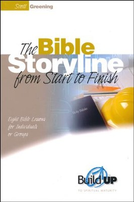 The Bible Storyline from Start to Finish  -     By: Scott Greening
