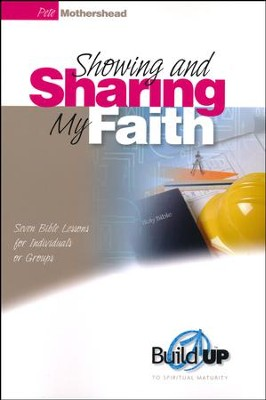 Showing and Sharing My Faith  -     By: Pete Mothershead