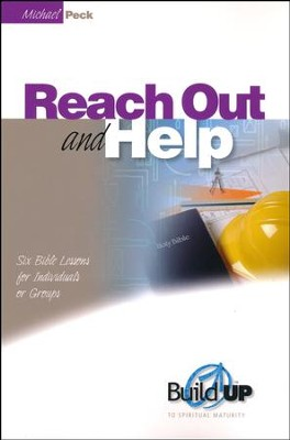 Reach Out and Help  -     By: Michael C. Peck