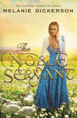 The Noble Servant  -     By: Melanie Dickerson