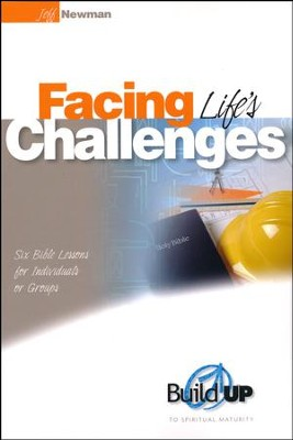 Facing Life's Challenges  -     By: Jeff Newman