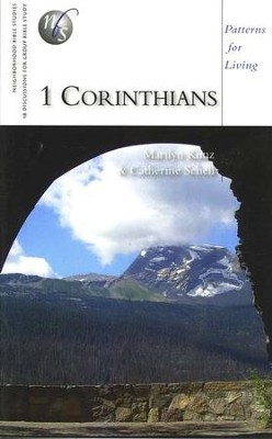 1 Corinthians: Patterns for Living   -     By: Marilyn Kunz, Catherine Schell