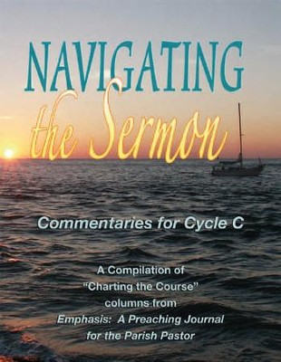 Navigating the Sermon, Cycle C  -     By: Wayne Brouwer, Timothy Cargal, David Kalas