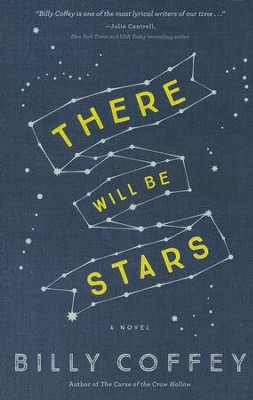 There Will Be Stars  -     By: Billy Coffey