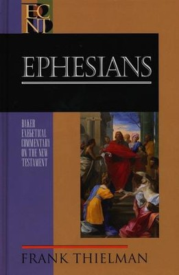 Ephesians: Baker Exegetical Commentary on the New Testament  [BECNT]  -     By: Frank S. Thielman
