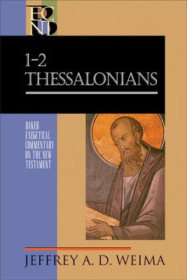 1 & 2 Thessalonians: Baker Exegetical Commentary on the New Testament [BECNT]  -     By: Jeffrey A.D. Weima