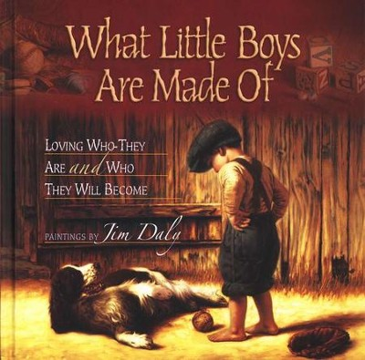 What Little Boys Are Made Of: Loving Who They Are and Who They Will Become  -     By: Jim Daly