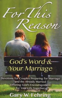 For This Reason: God's Word & Your Marriage   -     By: Gary Fehring